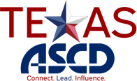 Texas ASCD. Connect, Lead, Influence